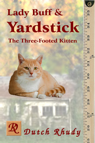 Lady Buff and Yardstick, The Three-Footed Kitten (Short Stories #2)