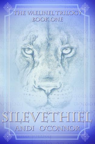 Silevethiel (The Vaelinel Trilogy, #1)