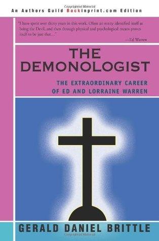 The Demonologist: The Extraordinary Career of Ed and Lorraine Warren