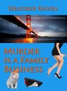 Murder is a Family Business (The Alvarez Family Murder Mystery Series, #1)