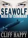 Seawolf Mask of Command (Seawolf, #1)