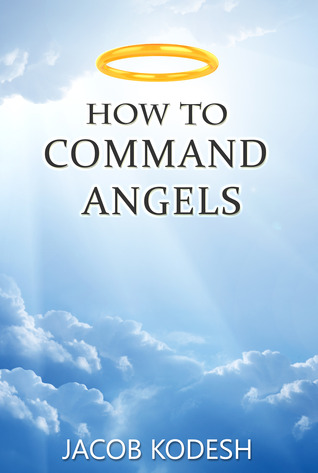 How to Command Angels