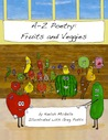 A-Z Poetry: Fruits and Veggies