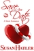 Save the Date (Better Date than Never, #4) by Susan Hatler