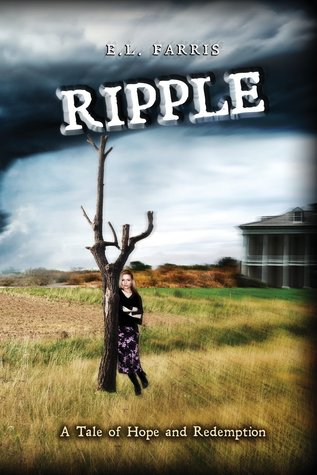 Ripple: A Tale of Hope and Redemption(Phoebe Thompson 1) - E.L. Farris