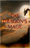 The Dragon's Mage by Kelly Lucille