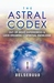 The Astral Codex: Out-of-Body Experiences and Lucid Dreaming for Spiritual Knowledge