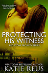 Protecting His Witness by Katie Reus