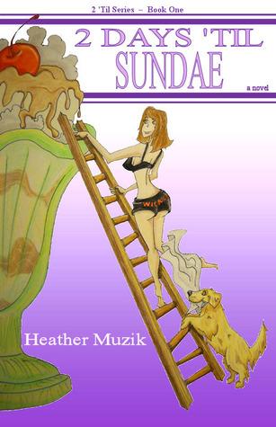 2 Days 'Til Sundae by Heather Muzik