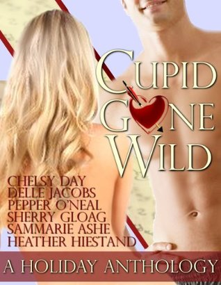 Cupid Gone Wild: Valentine's Anthology