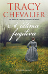 A Última Fugitiva by Tracy Chevalier