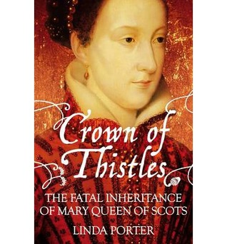 Ebook Crown of Thistles: The Fatal Inheritance of Mary Queen of Scots by Linda Porter read!