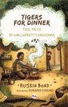 Tigers for Dinner: Tall Tales by Jim Corbett's Khansama