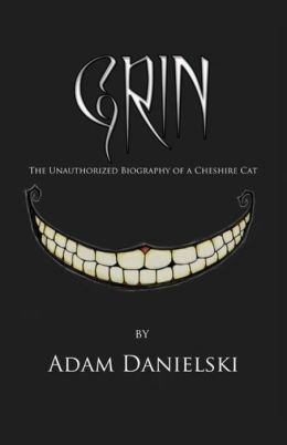 Grin - The Unauthorized Biography of a Cheshire Cat