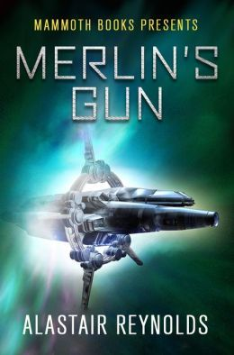 Image result for Alastair Reynolds: Merlin's Gun.