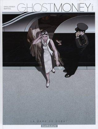 Ghost Money, Tome 1 : La dame de Dubaï
