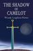 The Shadow of Camelot (Shad...