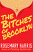 The Bitches of Brooklyn by Rosemary Harris