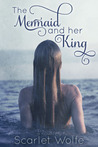 The Mermaid and Her King