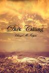 Dark Calling (Dark Calling, #1)