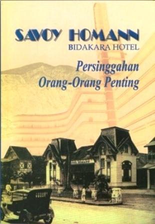 Savoy Homann - Bidakara Hotel: Persinggahan Orang-orang Penting