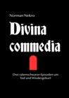 Divina commedia - Drei rabenschwarze Episoden um Tod und Wiedergeburt