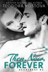 Then, Now, Forever (Heartbeat, #2)