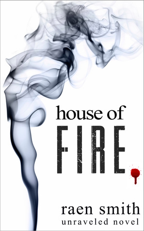 House of Fire (Unraveled, #2)