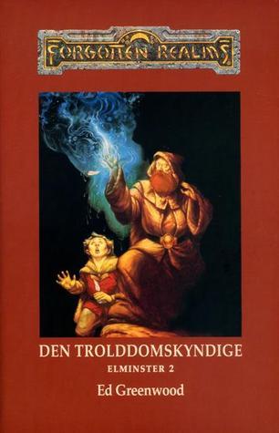 Den trolddomskyndige (Forgotten Realms: Elminster, #2)