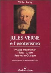 Jules Verne e l'esoterismo: i viaggi straordinari, i Rosacroce, Rennes-le-Chateau
