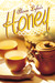 Honey by Alison Lyke