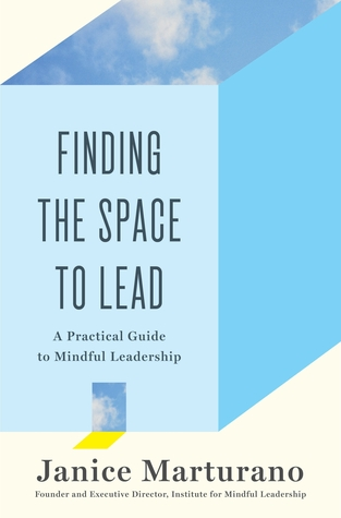finding-the-space-to-lead-a-practical-guide-to-mindful-leadership