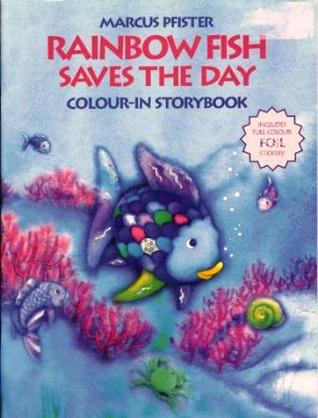 Rainbow Fish Saves the Day: Colour-In Story Book