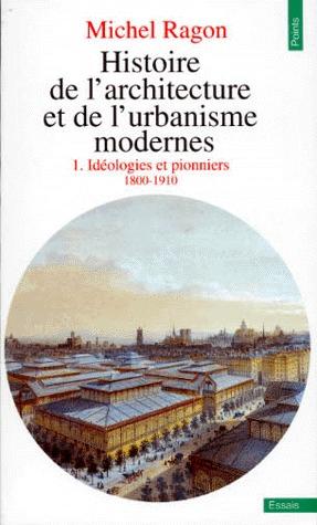 histoire-de-l-architecture-et-de-l-urbanisme-modernes-tome-1-idologie-et-pionniers-1800-1910