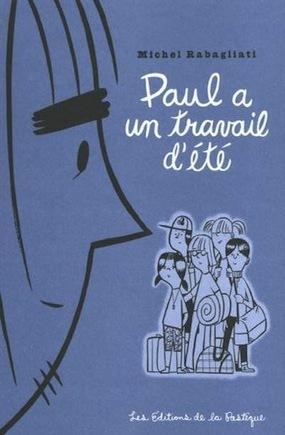 Paul a un travail d'été by Michel Rabagliati