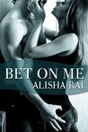 Bet On Me (Bedroom Games, #3)