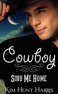 Cowboy, Sing Me Home
