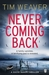 Never Coming Back (David Raker, #4) by Tim Weaver