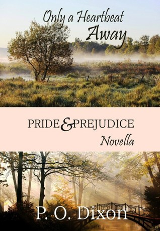 Only a Heartbeat Away: Pride and Prejudice Novella