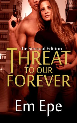 Threat to Our Forever by Em Epe