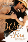 Wild Fire (Fairy Tale Match, #1)