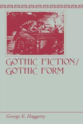 Gothic Fiction/Gothic Form