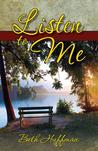Listen to Me by Beth Huffman