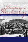 Becoming a Revolutionary: The Deputies of the French National Assembly and the Emergence of a Revolutionary Culture, 1789-1790