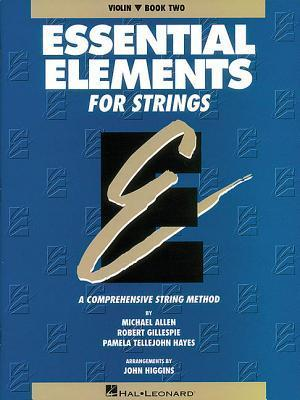 Essential Elements for Strings: Violin, Book Two: A Comprehensive String Method