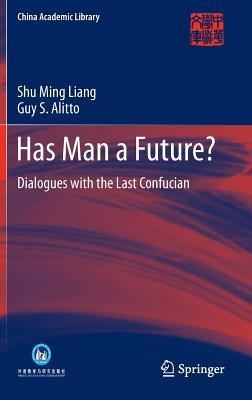 Has Man a Future?: Dialogues with the Last Confucian