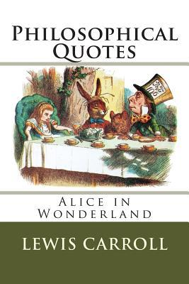 Philosophical Quotes: Alice in Wonderland