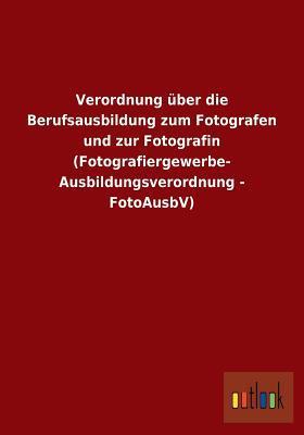 Verordnung Uber Die Berufsausbildung Zum Fotografen Und Zur Fotografin