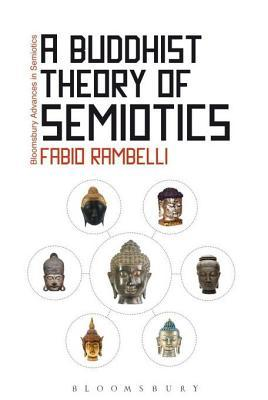 A Buddhist Theory of Semiotics: Signs, Ontology, and Salvation in Japanese Esoteric Buddhism