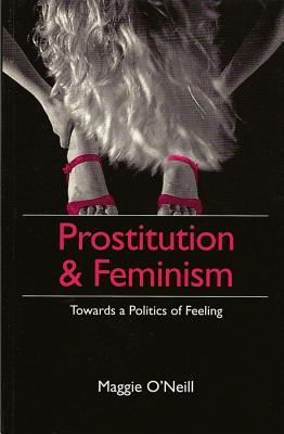 Prostitution and Feminism: Living Dangerously in a Post- Honor World